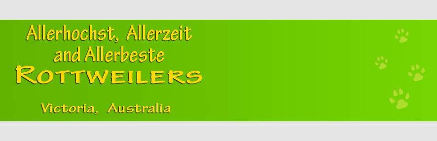 Allerhochst and Allerzeit Rottweilers, Victoria and Tasmania, Australia
